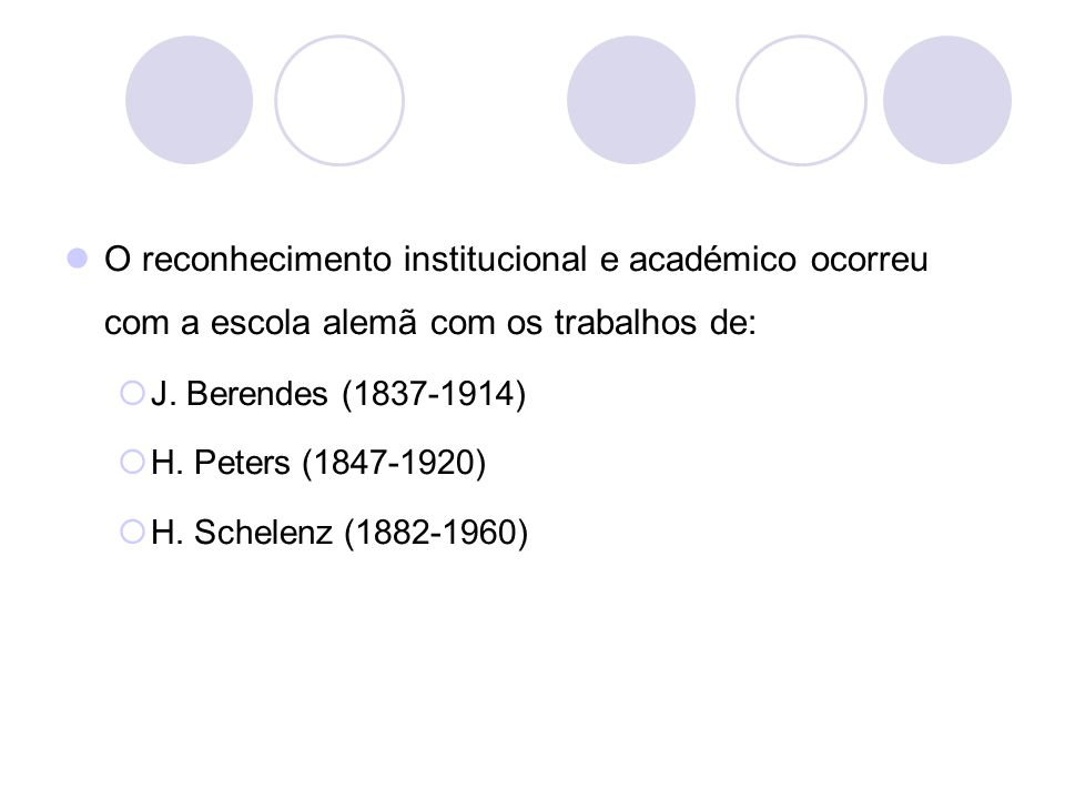 O reconhecimento institucional e académico ocorreu com a escola alemã com os trabalhos de: