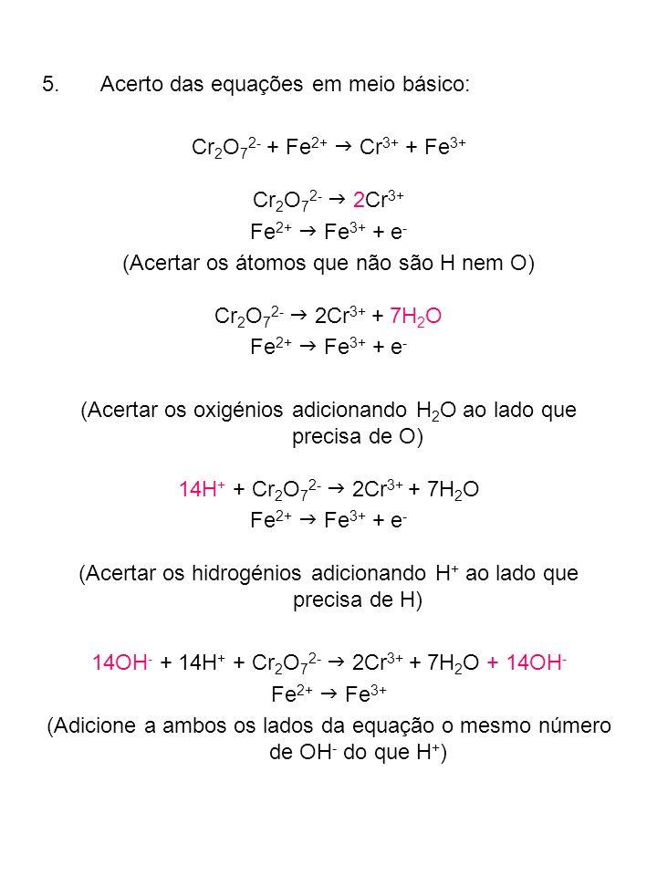 Acerto das equações em meio básico: Cr2O72- + Fe2+ g Cr3+ + Fe3+