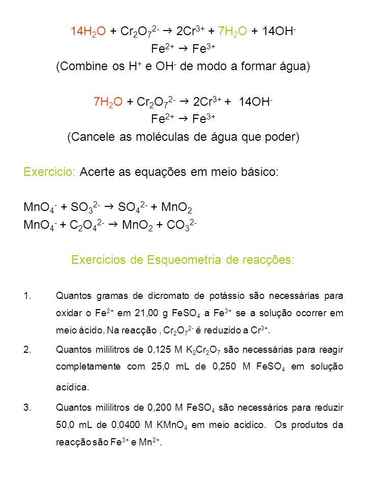 (Combine os H+ e OH- de modo a formar água)