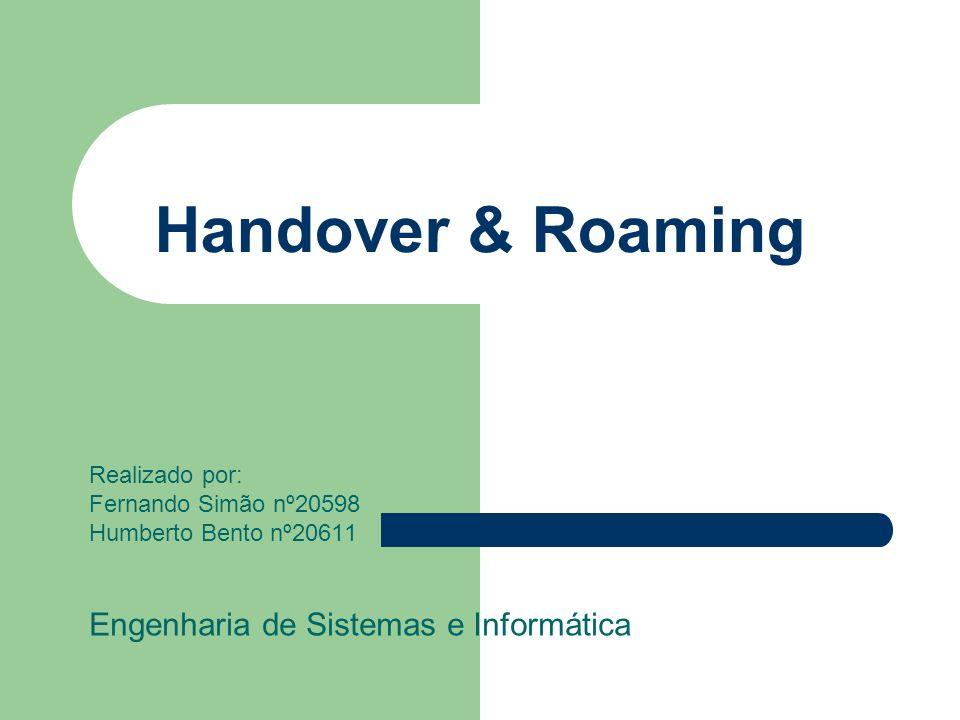 Handover & Roaming Engenharia de Sistemas e Informática Realizado por: