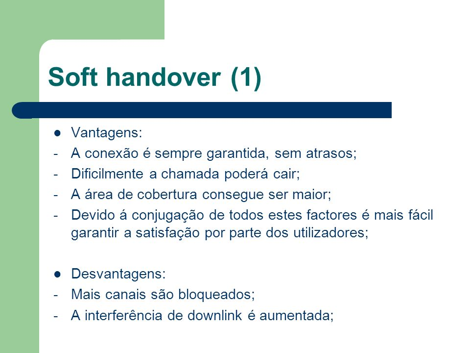 Soft handover (1) Vantagens:
