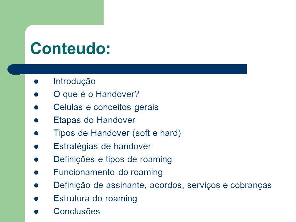 Conteudo: Introdução O que é o Handover Celulas e conceitos gerais