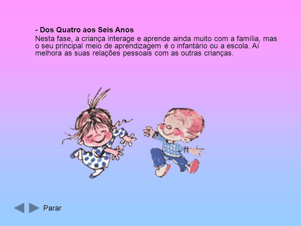 - Dos Quatro aos Seis Anos