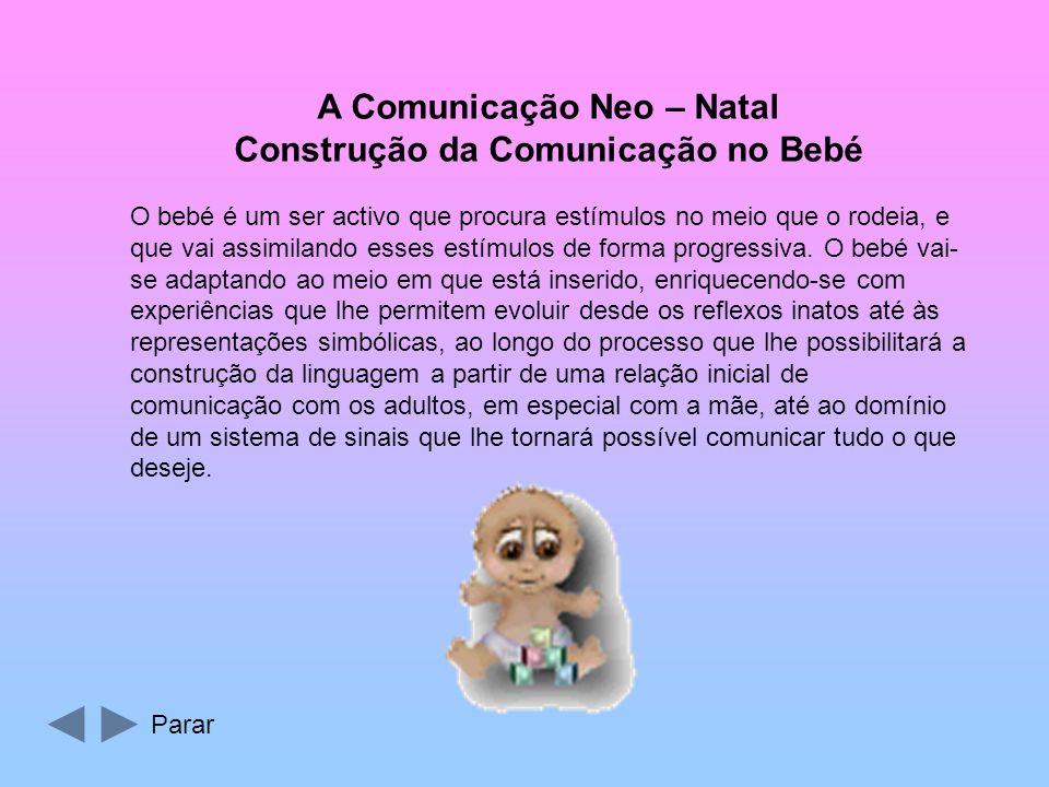 A Comunicação Neo – Natal Construção da Comunicação no Bebé