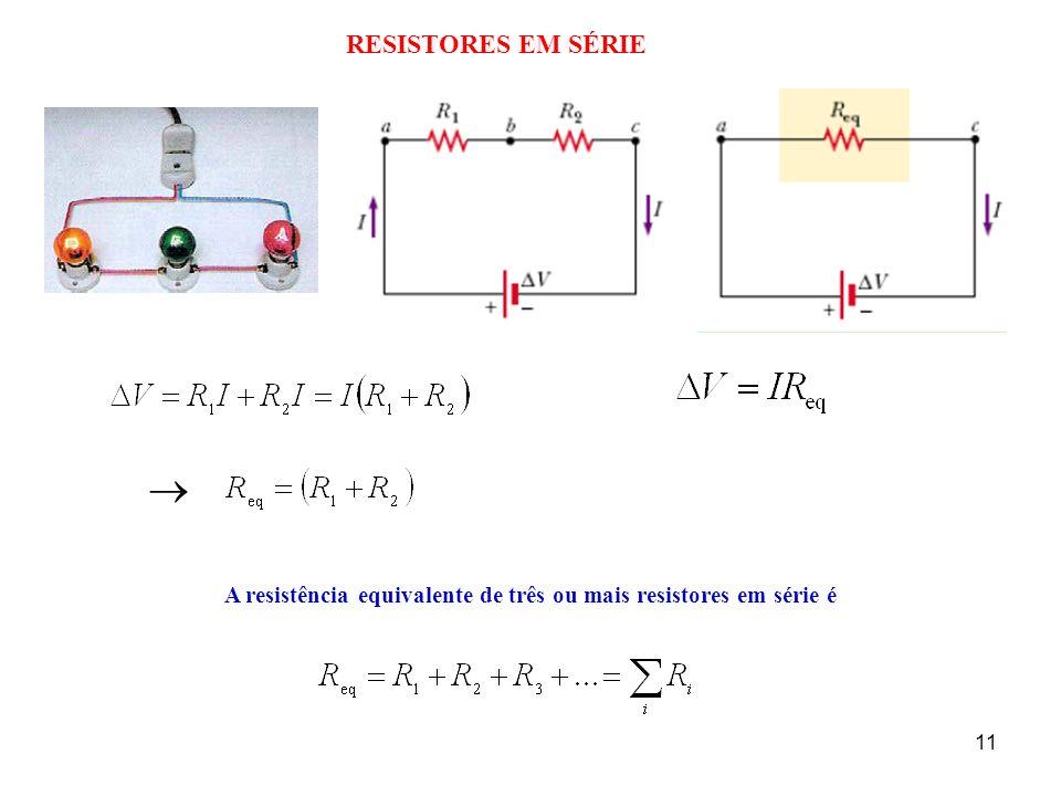 A resistência equivalente de três ou mais resistores em série é