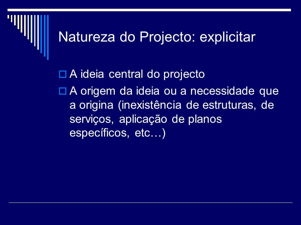 Natureza do Projecto: explicitar