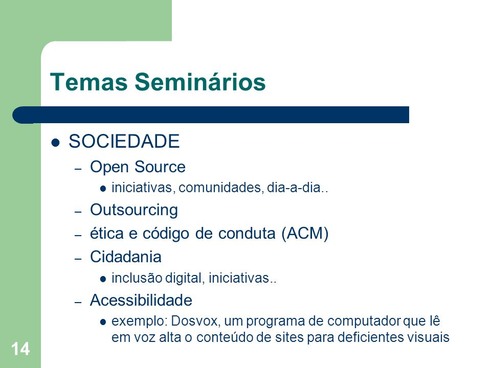 Temas Seminários SOCIEDADE Open Source Outsourcing