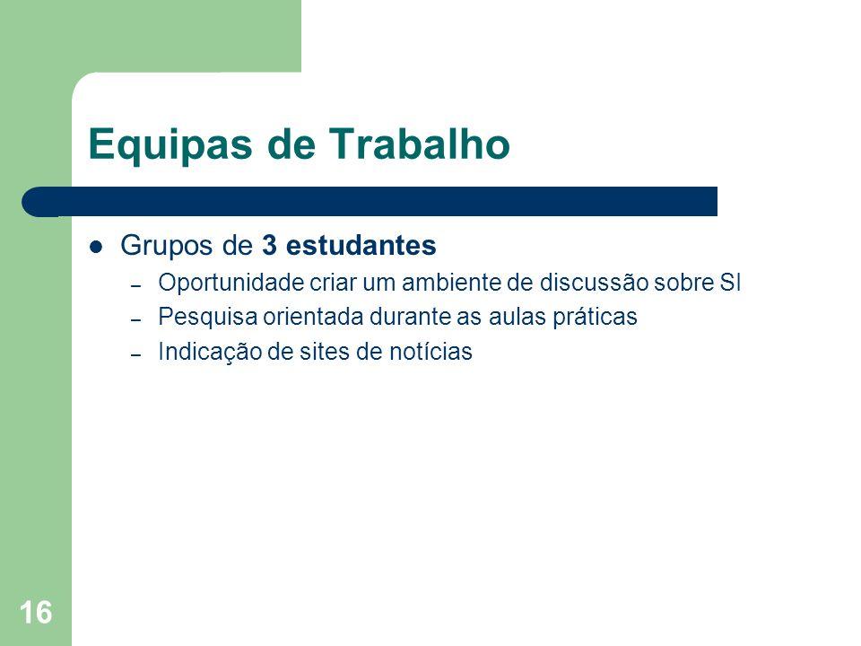 Equipas de Trabalho Grupos de 3 estudantes