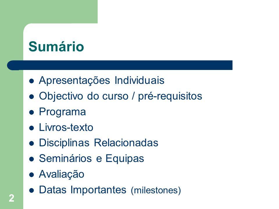 Sumário Apresentações Individuais Objectivo do curso / pré-requisitos
