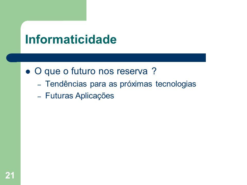 Informaticidade O que o futuro nos reserva