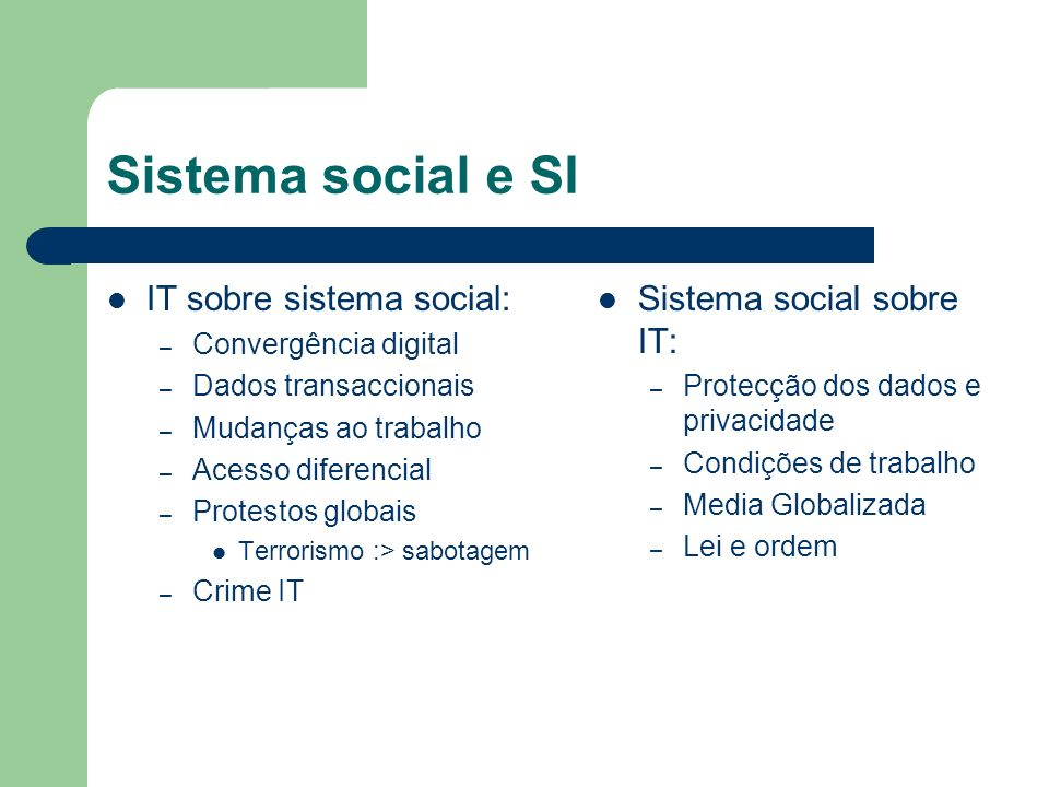 Sistema social e SI IT sobre sistema social: Sistema social sobre IT:
