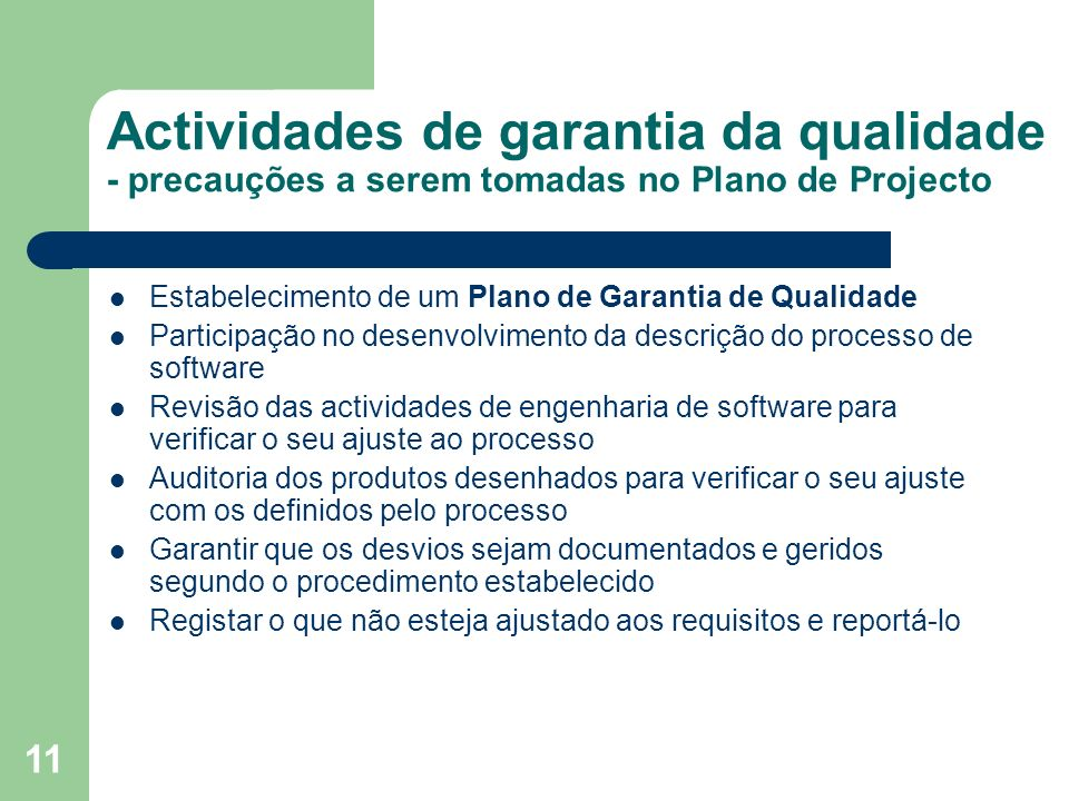 Actividades de garantia da qualidade - precauções a serem tomadas no Plano de Projecto