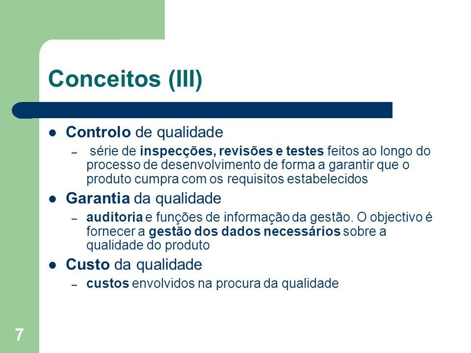 Conceitos (III) Controlo de qualidade Garantia da qualidade