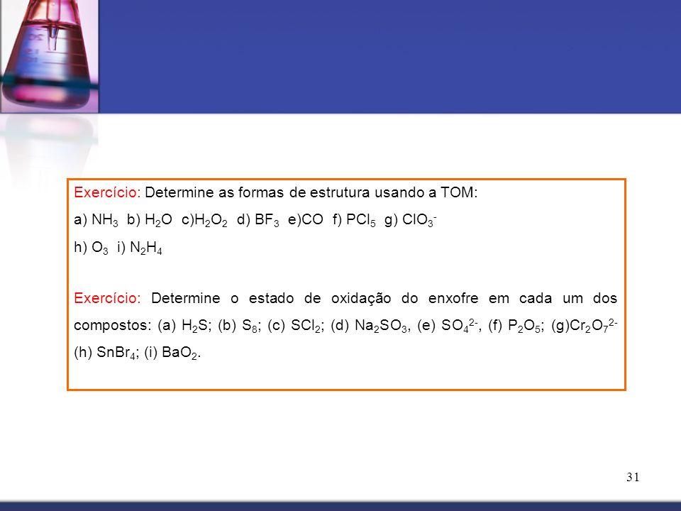 Exercício: Determine as formas de estrutura usando a TOM: