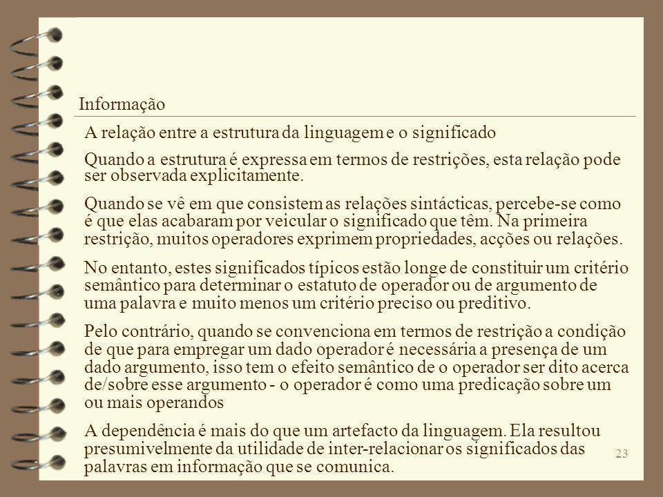 Informação A relação entre a estrutura da linguagem e o significado.