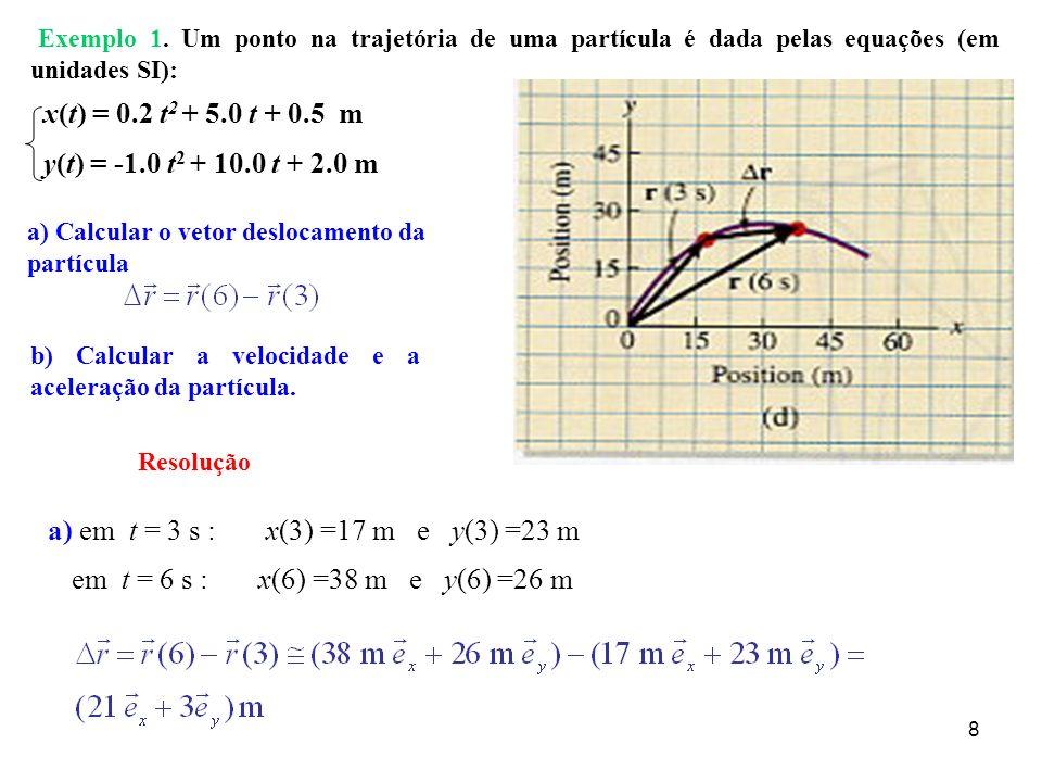 x(t) = 0.2 t2 + 5.0 t + 0.5 m y(t) = -1.0 t2 + 10.0 t + 2.0 m