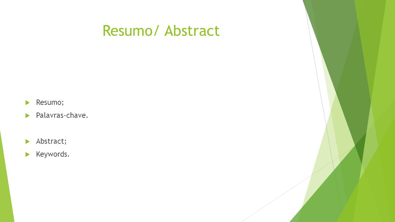 Resumo/ Abstract Resumo; Palavras-chave. Abstract; Keywords.