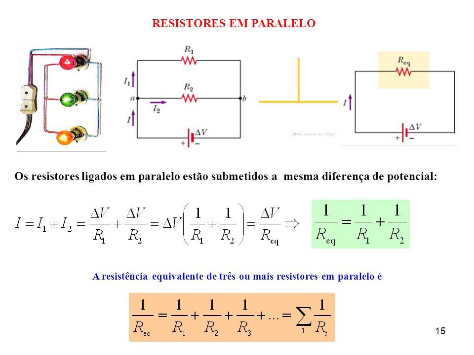 A resistência equivalente de três ou mais resistores em paralelo é