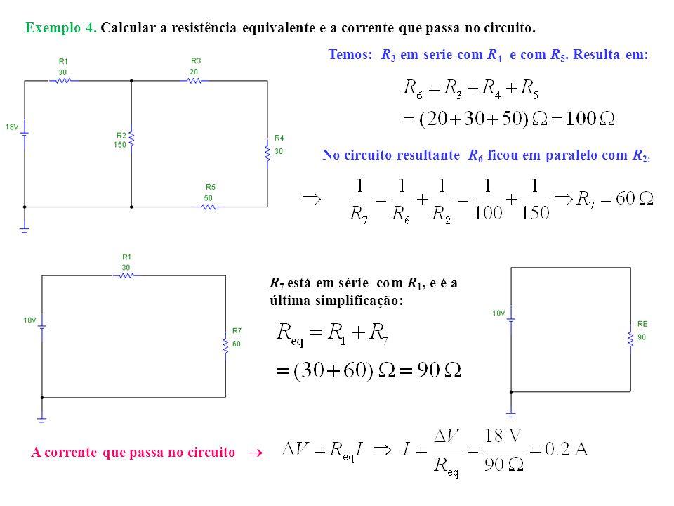 Exemplo 4. Calcular a resistência equivalente e a corrente que passa no circuito.