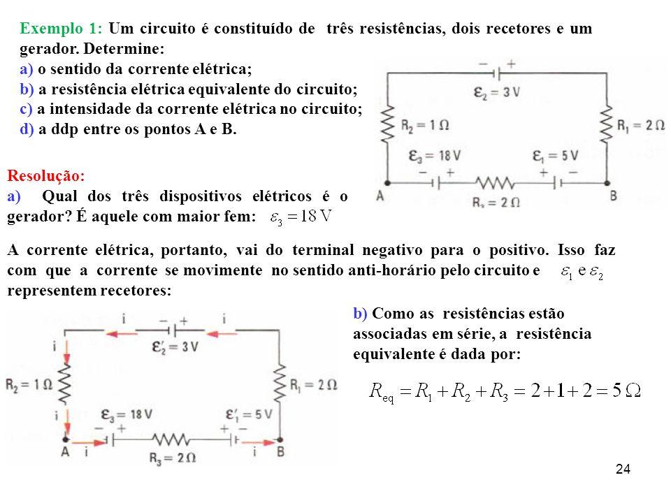 Exemplo 1: Um circuito é constituído de três resistências, dois recetores e um gerador. Determine: