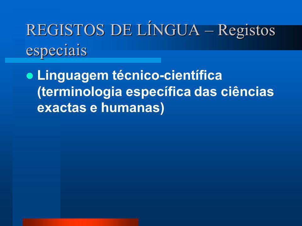 REGISTOS DE LÍNGUA – Registos especiais