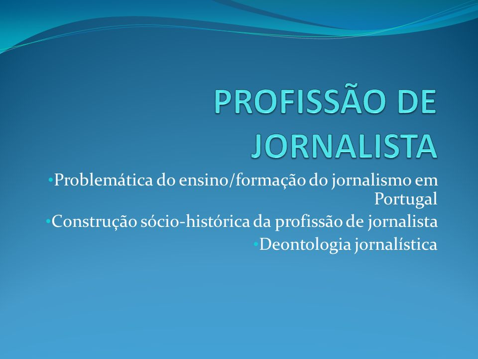 PROFISSÃO DE JORNALISTA