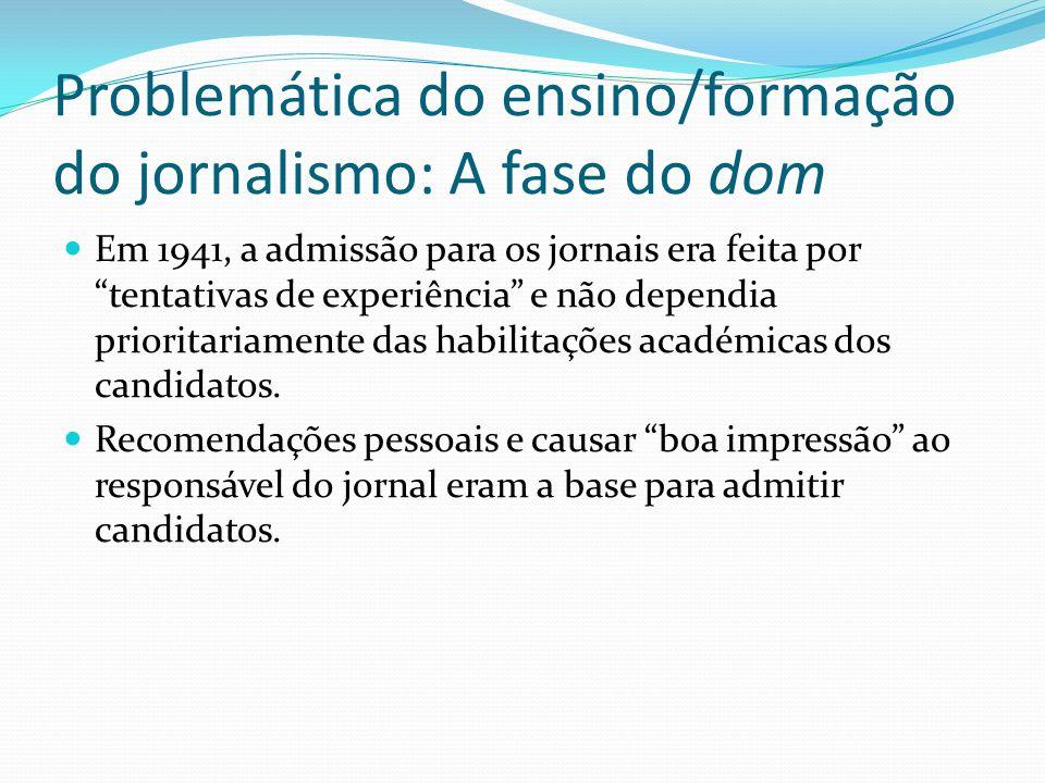 Problemática do ensino/formação do jornalismo: A fase do dom