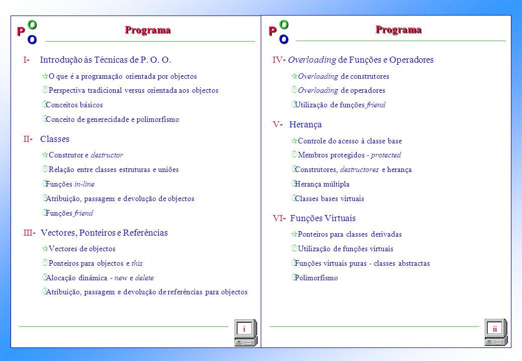 Programa Programa I- Introdução às Técnicas de P. O. O. II- Classes