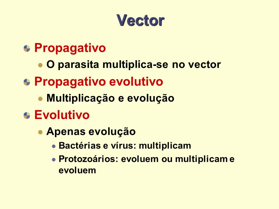 Vector Propagativo Propagativo evolutivo Evolutivo