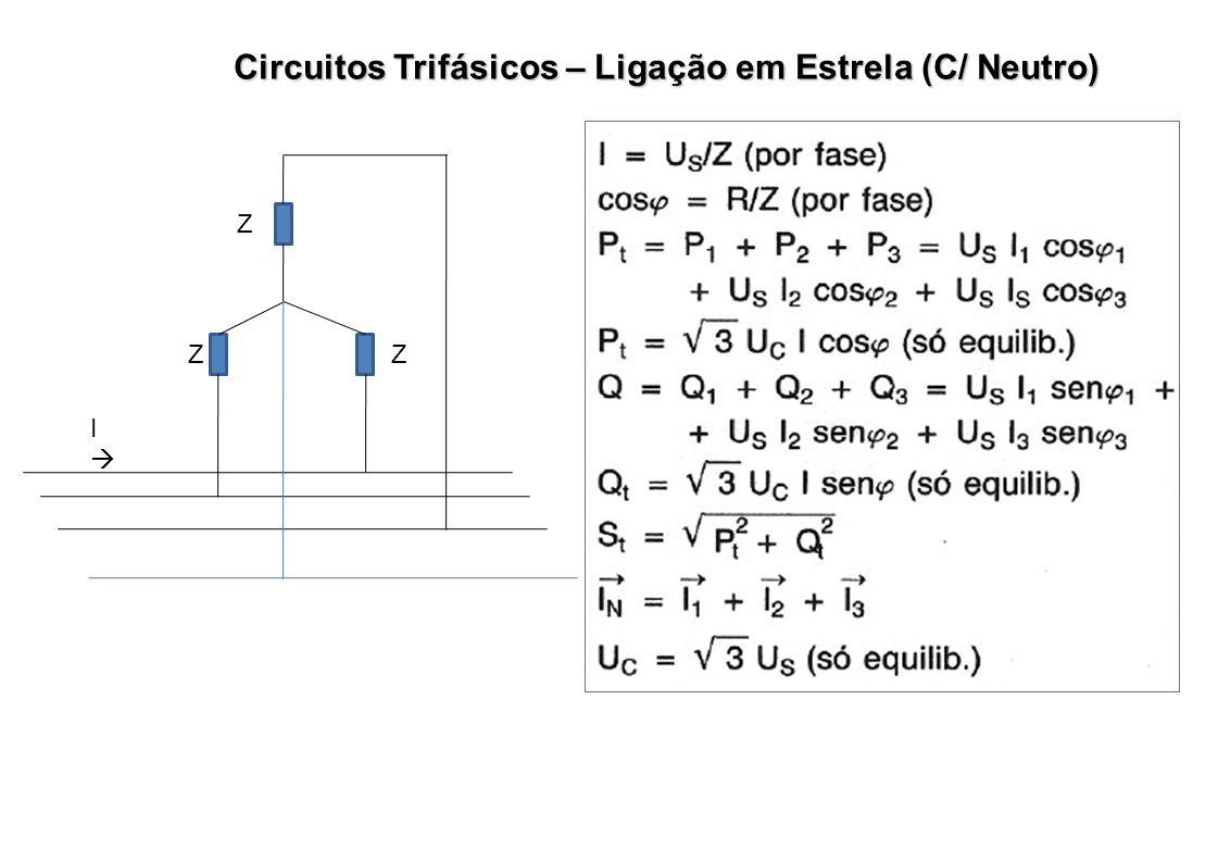 Circuitos Trifásicos – Ligação em Estrela (C/ Neutro)