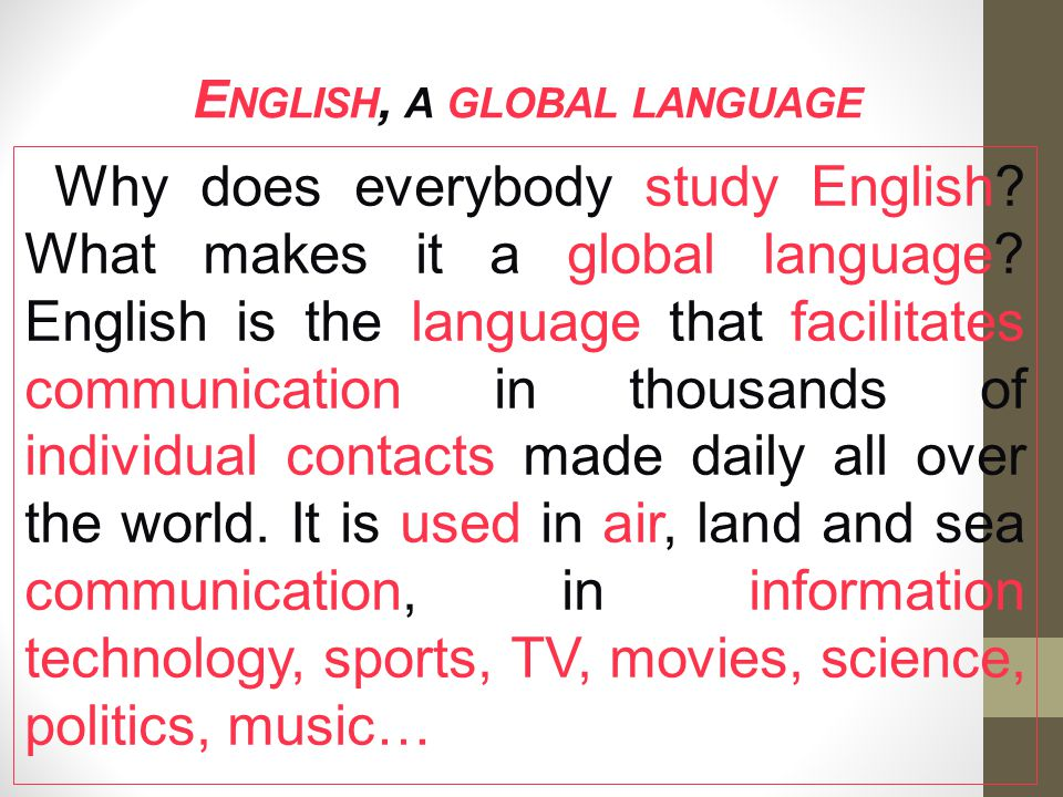 Why has the English language become the most important language in the world?