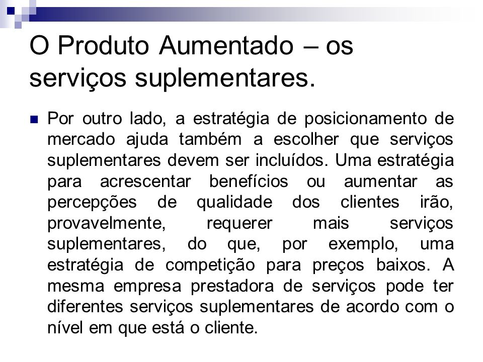 O Produto Aumentado – os serviços suplementares.