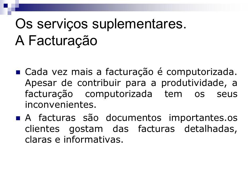 Os serviços suplementares. A Facturação