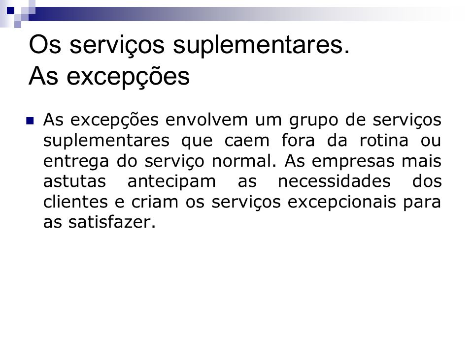Os serviços suplementares. As excepções