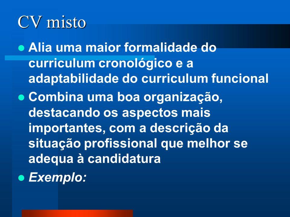 CV misto Alia uma maior formalidade do curriculum cronológico e a adaptabilidade do curriculum funcional.