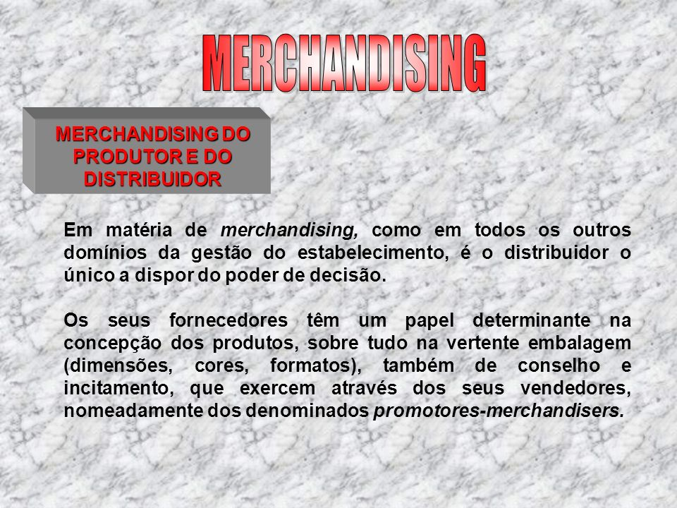 MERCHANDISING DO PRODUTOR E DO DISTRIBUIDOR