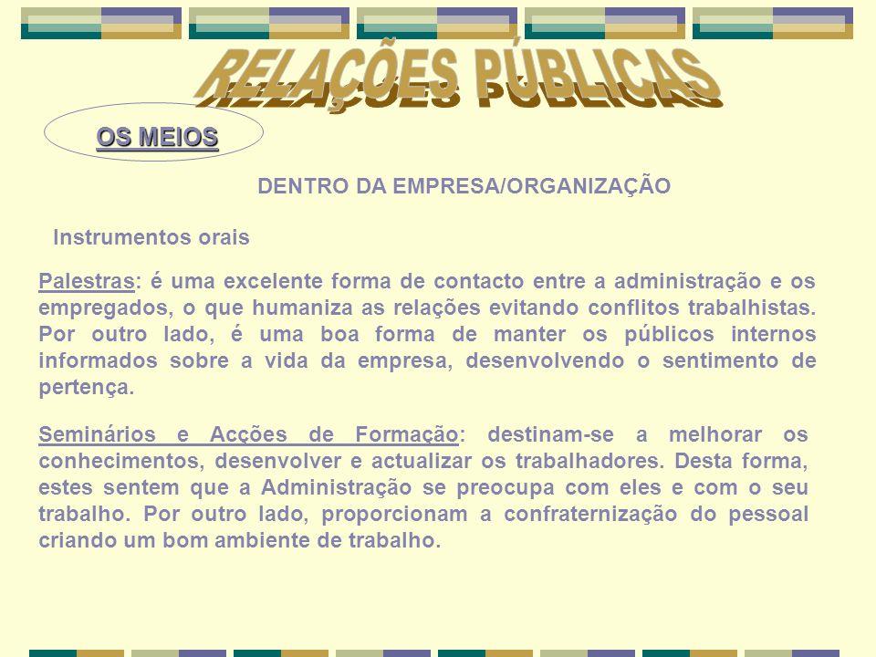 RELAÇÕES PÚBLICAS OS MEIOS DENTRO DA EMPRESA/ORGANIZAÇÃO