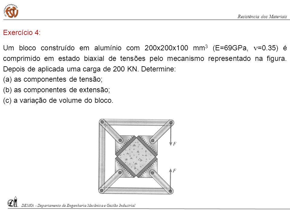 (a) as componentes de tensão; (b) as componentes de extensão;