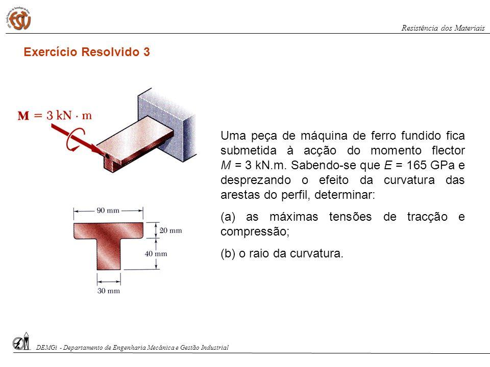 (a) as máximas tensões de tracção e compressão;
