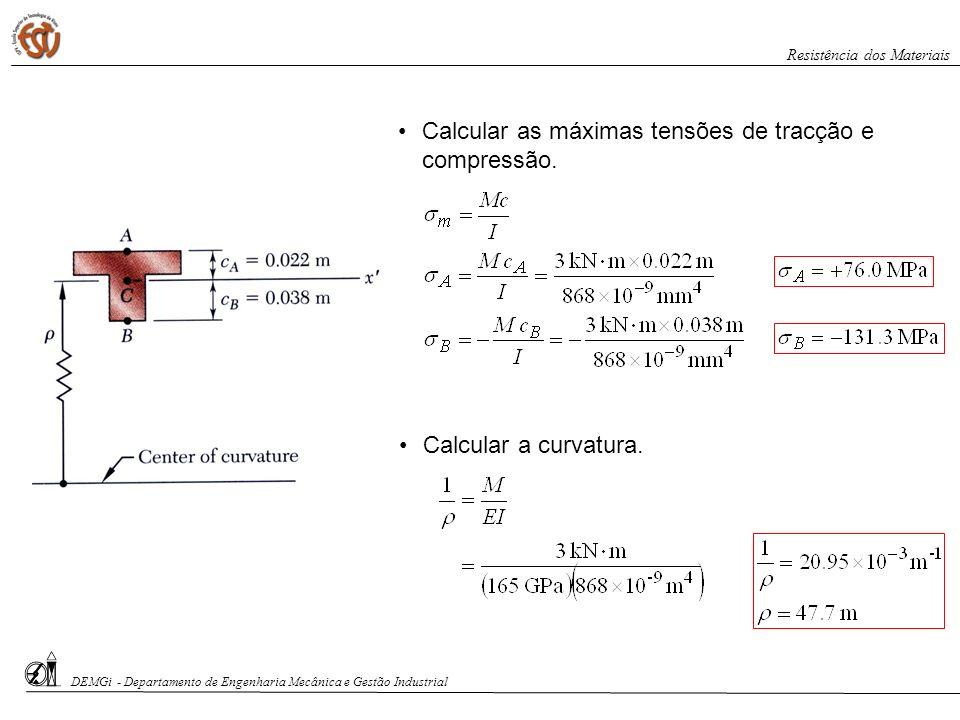 Calcular as máximas tensões de tracção e compressão.
