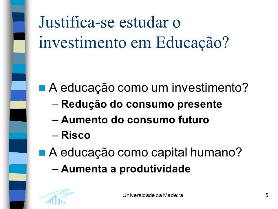 Justifica-se estudar o investimento em Educação