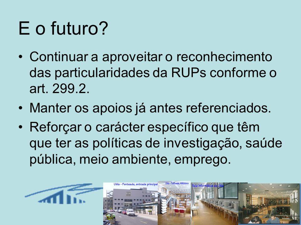 E o futuro Continuar a aproveitar o reconhecimento das particularidades da RUPs conforme o art. 299.2.