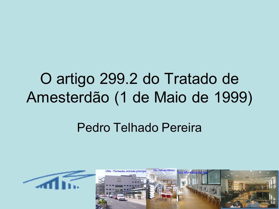 O artigo 299.2 do Tratado de Amesterdão (1 de Maio de 1999)