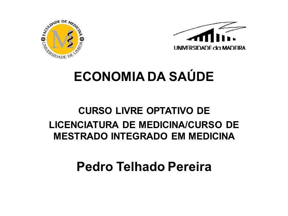 ECONOMIA DA SAÚDE Pedro Telhado Pereira