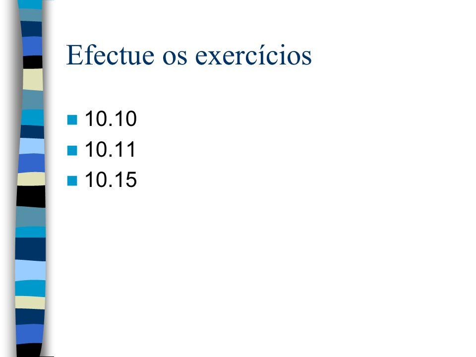 Efectue os exercícios 10.10 10.11 10.15