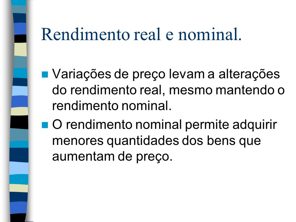 Rendimento real e nominal.