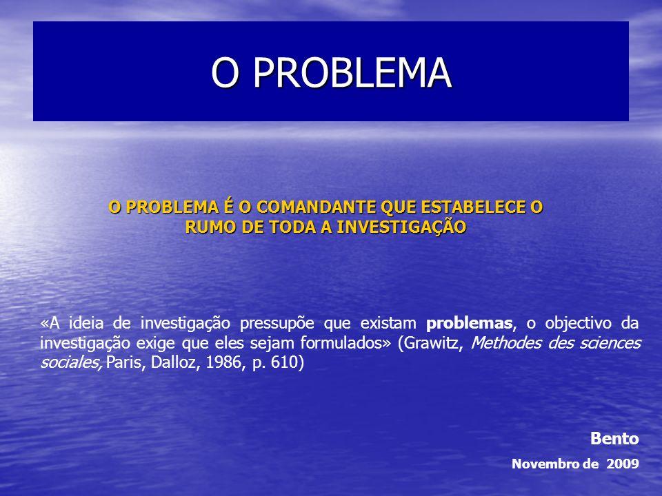 O PROBLEMA É O COMANDANTE QUE ESTABELECE O RUMO DE TODA A INVESTIGAÇÃO
