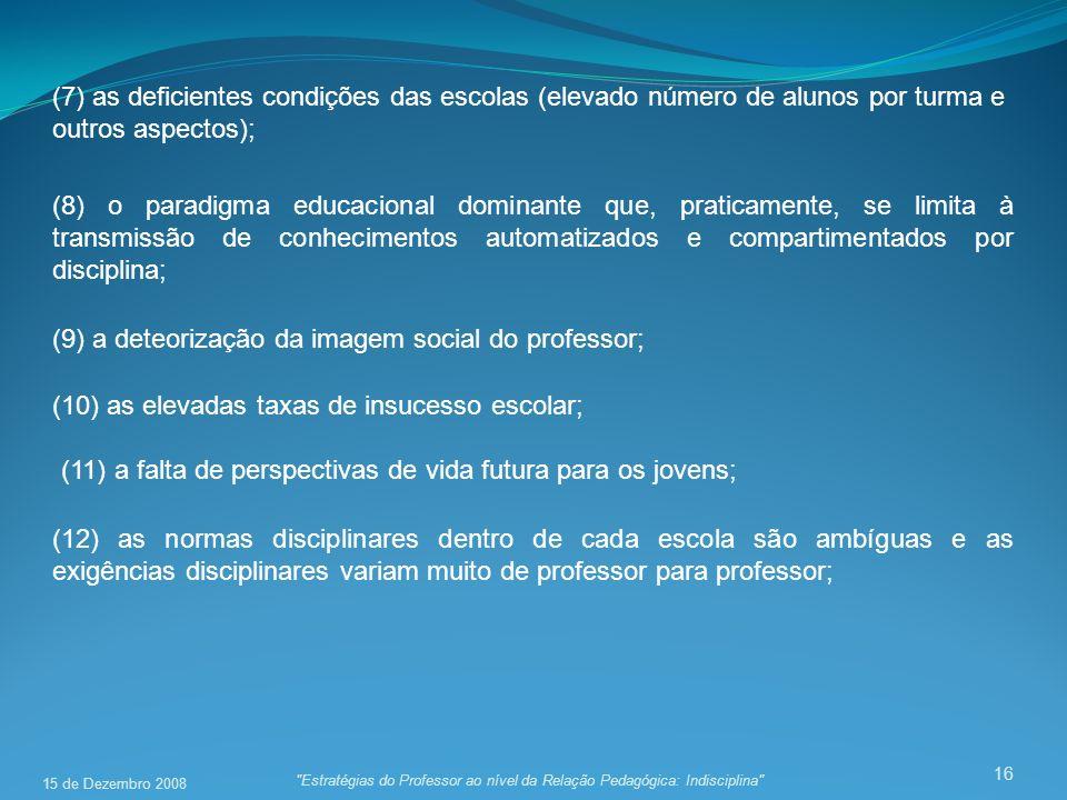(9) a deteorização da imagem social do professor;