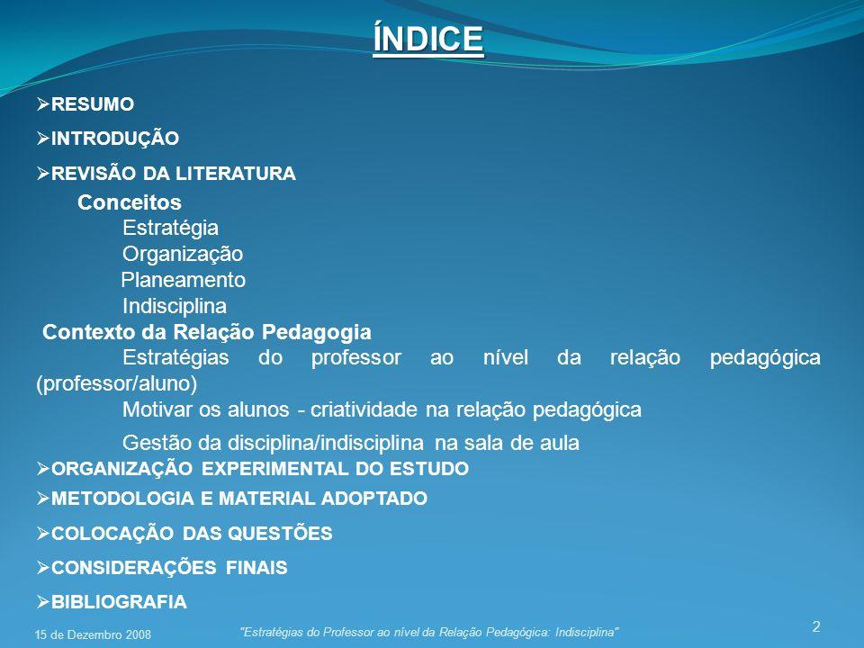Índice Conceitos Estratégia Organização Planeamento Indisciplina