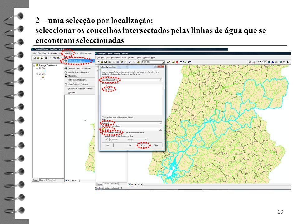 2 – uma selecção por localização: seleccionar os concelhos intersectados pelas linhas de água que se encontram seleccionadas